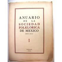 Libros, Anuario De La Sociedad Folklorica De México, Unam