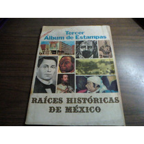 Tercer Album De Estampas Raices Historicas De Mexico Novaro