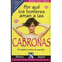 Por Qué Los Hombres Aman A Las Cabronas - Sherry Argov Omm
