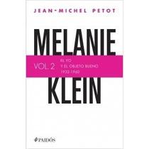 Libro Melanie Klein El Yo Y El Objeto Bueno - Jean-michel