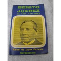 Benito Juarez Su Vida Su Obra Sep Setentas