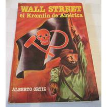 Wall Street, El Kremlin De América / Alberto Ortiz