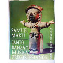 Libro, Samuel Martí, Canto, Danza Y Música Precortesianos