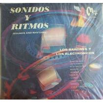 Rock Mexicano, Los Barones Y Los Electronicos, Lp 12´,