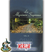 Libro La Alquimia Suprema Vol. Ii - Osho