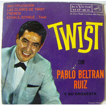 Rock Mexicano,pablo Beltran Ruiz Y Su Orquesta, Twist, Ep 7´
