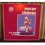 Oscar Chavez  Lp  Y La Cancion Se Hizo... Calavera
