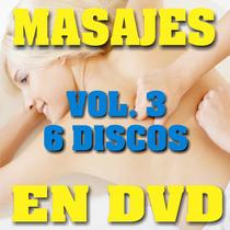 Dvd Masajes Vol Tres, Linfatico, Facial, Tailandes, Pareja