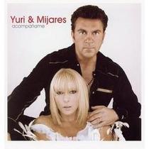 Cd Primer Edición De Yuri Y Mijares: Acompañame 2006