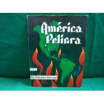 Salvador Borrego, América Peligra, 2a. Ed., México, 1965