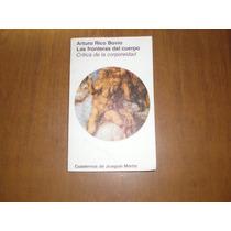 Las Fronteras Del Cuerpo Autor: Arturo Rico Bovio