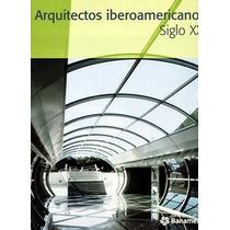 Arquitectos Iberoamericanos Siglo Xxi. F. Cultural Banamex