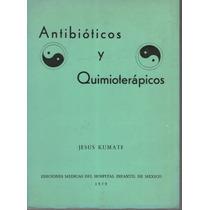 Antibióticos Y Quimioterapia -jesús Kumate