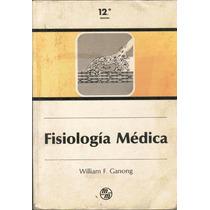 Ganong,fisiología Médica. 1990