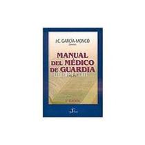 Libro Manual Del Médico De Guardia, J.c.garcía Moncó.