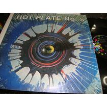 Hot Plate - Lp De 12 No- 8 Varios