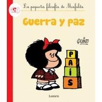 Libro Guerra Y Paz La Pequeña Filosofia De Mafalda - Quino