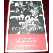 Libro Alfredo Bryce Echenique El Huerto De Mi Amada Mp0