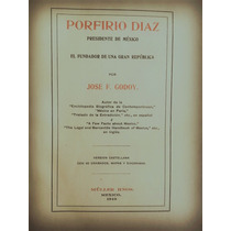 Porfirio Díaz Presidente De México, Por José F. Godoy
