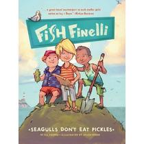 Fish Finelli (libro 1): Las Gaviotas No Comen Pickles