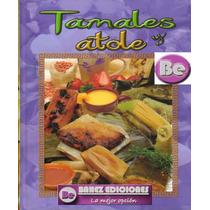 Tamales Y Atole 1 Tomo Envio Gratis