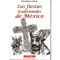 Las Fiestas Tradicionales De Mexico De Sonia Iglesias Mmy