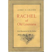 Craven, Avery O. Rachel Of Old Louisiana. 1975. Libro En Ing