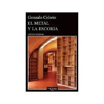 Libro El Metal Y La Escoria *cj