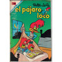 El Pajaro Loco.comics. Antiguos. (novaro) $50.00 (a�o 1967)