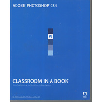 Adobe Photoshop Cs4 -the Official Training Workbook