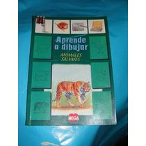 Libro Aprende A Dibujar Animales Salvajes