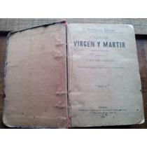 Carrillo. Casada, Virgen Y Martir. T. 2. 1890.