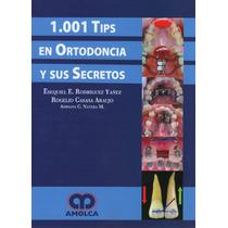 Libro 1001 Tips En Ortodoncia Y Sus Secretos - Envio Gratis