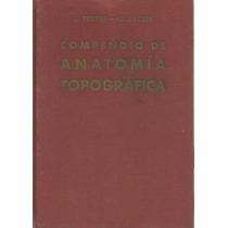 Compendio De Anatomía Topográfica Con Aplicaciones Quirurgic