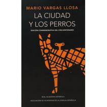 La Ciudad De Los Perros - Ed. Conmemorativa - Mario V. Llosa