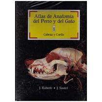 Atlas De Anatomía Del Perro Y Gato - Libro