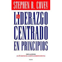 El Liderazgo Centrado En Principios De Stephen R.covey-ebook