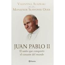 Libro Juan Pablo 2 El Santo Que Conquistó Corazón Del Mundo