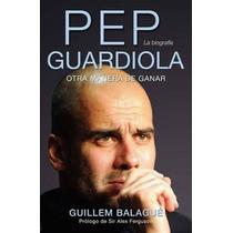 Pep Guardiola, Otra Manera De Ganar-ebook-libro-digital
