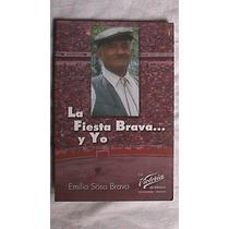 Toros Libro De Emilio Sosa Bravo:la Fiesta Brava Y Yo 2004