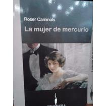 La Mujer De Mercurio Roser Caminals Editorial Bruguera Nuevo
