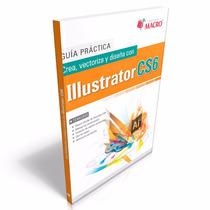 Crea, Vectoriza Y Diseña Con Illustrator Cs6