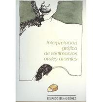 Interpretación Gráfica De Testimonios Orales Otomíes.