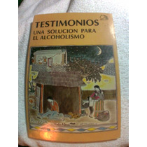 Libro: Testimonios Para Superar Alcoholismo (vicio, Bebida)