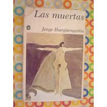 Las Muertas. Jorge Ibargüengoitia. Jm. 3a Ed. 1980. México.