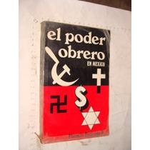 Libro El Poder Obrero En Mexico , Florencio Escarcega , Año