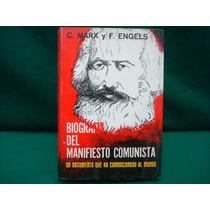 C. Marx, F. Engels, Biografía Del Manifiesto Comunista.