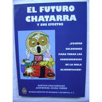 El Futuro Chatarra Y Sus Efectos - Gustavo Cruz Santiago