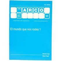 Cuaderno Trabajo El Mundo Que Nos Rodea 1 5+ De Arco Eduke
