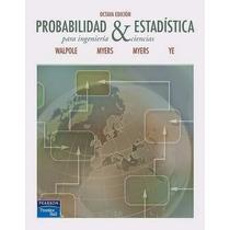 Libro: Probabilidad Y Estadística Para Ingeniería Y Ciencias